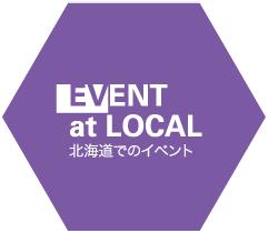 EVENT at LOCAL 北海道でのイベント